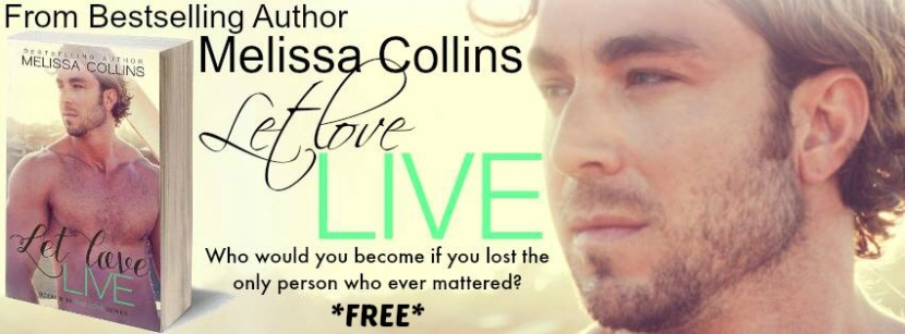 Let Love Live by Melissa Collins