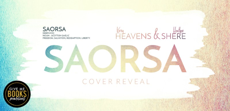 Saorsa by Kerry Heavens & Heather Shere